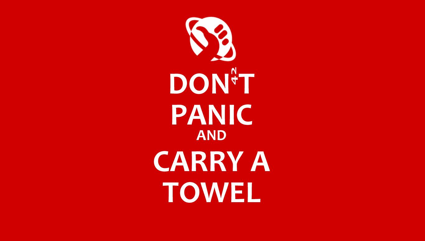 Don't panic and carry a towel, slogan della Giornata dell'asciugamano. Towel Day Douglas Adams